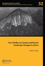 New Studies on Former and Recent Landscape Changes in Africa : Palaeoecology of Africa 32
