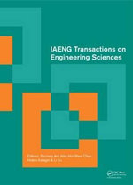 IAENG Transactions on Engineering Sciences : Special Issue of the International MultiConference of Engineers and Computer Scientists 2013 and World Congress on Engineering 2013