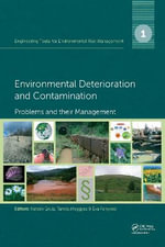 Engineering Tools for Environmental Risk Management : Environmental Deterioration and Contamination - Problems and Their Management Part 1