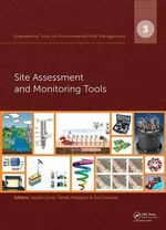 Engineering Tools for Environmental Risk Management : 3. Site Assessment and Monitoring Tools
