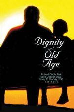 Dignity and Old Age - Rose Dobrof