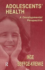 Adolescents' Health : A Developmental Perspective - Inge Seiffge-Krenke
