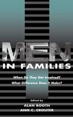 Men in Families : When Do They Get Involved? What Difference Does it Make?