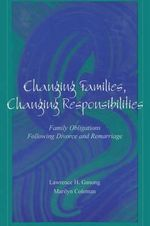 Changing Families, Changing Responsibilities : Family Obligations Following Divorce and Remarriage - Dr. Marilyn Coleman