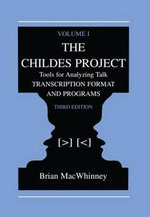 The CHILDES Project: Transcription Format and Programs Volume I : Tools for Analyzing Talk - Brian MacWhinney