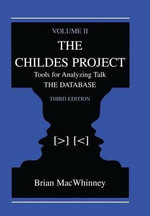 The CHILDES Project: The Database Volume II : Tools for Analyzing Talk - Brian MacWhinney