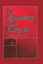 The Psychotherapy of the Elderly Self - Hyman L. Muslin