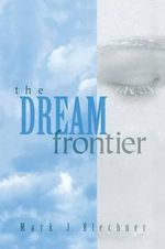 The Dream Frontier - Mark J. Blechner