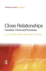 Close Relationships : Functions, Forms and Processes