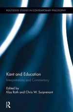 Kant and Education : Interpretations and Commentary