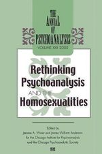 The Annual of Psychoanalysis : Rethinking Psychoanalysis and the Homosexualities