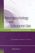 Neuropsychology and Substance Use : State-of-the-Art and Future Directions