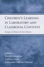 Children's Learning in Laboratory and Classroom Contexts : Essays in Honor of Ann Brown