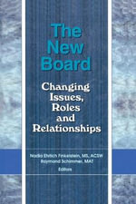 The New Board : Changing Issues, Roles and Relationships - Mat Raymond Schimmer