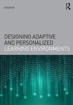 Designing Adaptive and Personalized Learning Environments : Interdisciplinary Approaches to Educational Technology - P. Kinshuk