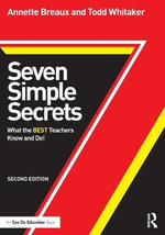 Seven Simple Secrets : What the Best Teachers Know and Do! - Annette L. Breaux