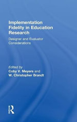 Implementation Fidelity in Education Research : Designer and Evaluator Considerations