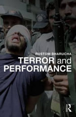 Terror and Performance - Rustom Bharucha