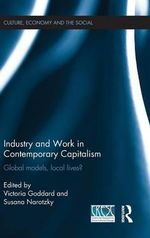 Industry and Work in Contemporary Capitalism : Global Models, Local Lives?