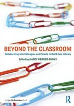 Beyond the Classroom : Collaborating with Colleagues and Parents to Build Core Literacy