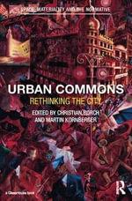 Urban Commons : Rethinking the City