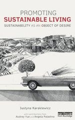 Promoting Sustainable Living : Sustainability as an Object of Desire - Justyna Karakiewicz