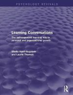 Learning Conversations (Psychology Revivals) : The Self-Organised Learning Way to Personal and Organisational Growth - Sheila Harri-Augstein
