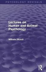 Lectures on Human and Animal Psychology (Psychology Revivals) - Wilhelm Wundt