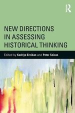 New Directions in Assessing Historical Thinking : 360 Degree Business