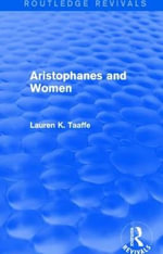 Aristophanes and Women - Lauren K. Taaffe