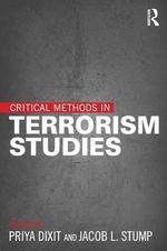 Critical Methods in Terrorism Studies - Priya Dixit