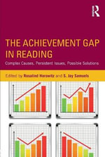 The Achievement Gap in Reading : Complex Causes, Persistent Issues, Possible Solutions