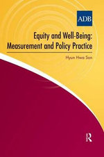 Equity and Well-Being : Measurement and Policy Practice - Hyun Hwa Son
