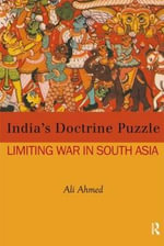 The Doctrine Puzzle : India's Limited War Doctrine - Ali Ahmed