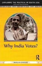 Why India Votes? - Mukulika Banerjee