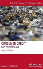 Consumer Credit : Law and Practice - Alexander Hill-Smith