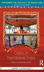 Mobility or Marginalisation? : Dalits in Neo-Liberal India