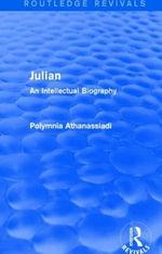 Julian : An Intellectual Biography - Polymnia Athanassiadi