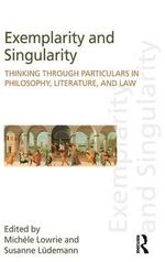 Between Exemplarity and Singularity : Literature, Philosophy, Law