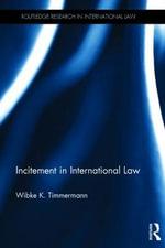 Incitement in International Law - Wibke K. Timmermann