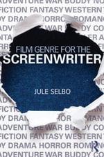 Film Genre for the Screenwriter - Jule Selbo