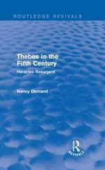 Thebes in the Fifth Century : Heracles Resurgent - Nancy H. Demand