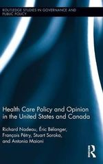 Health Care Policy and Opinion in the United States and Canada - Richard Nadeau