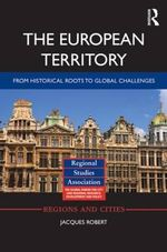 The European Territory : From Historical Roots to Global Challenges - Jacques Robert