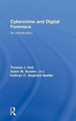 Cybercrime and Digital Forensics : An Introduction - Thomas J. Holt