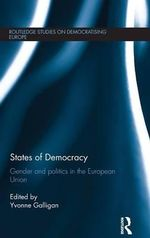 States of Democracy : Gender and Politics in the European Union