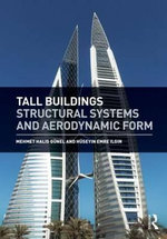 Tall Buildings : Structural Systems and Aerodynamic Form - Halis Gunel