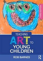 Teaching Art to Young Children - Rob Barnes