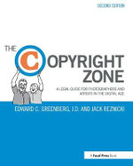 The Copyright Zone : A Legal Guide for Photographers and Artists in the Digital Age - Edward C. Greenberg