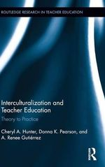 Interculturalization and Teacher Education : Theory to Practice - Cheryl A. Hunter
